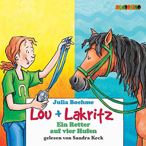 Ein Retter auf vier Hufen (Lou und Lakritz 4) Titelbild