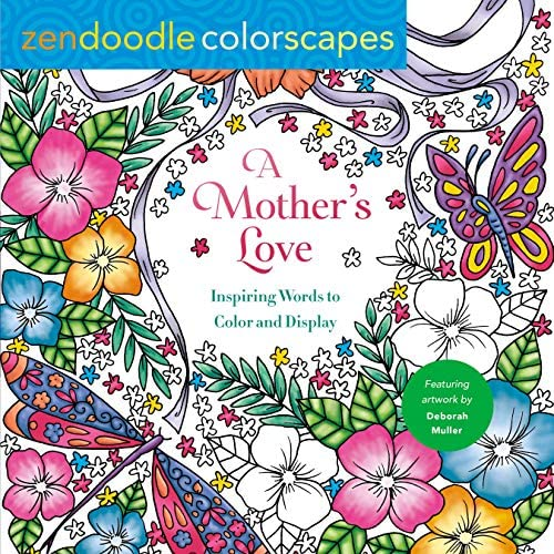 Zendoodle Colorscapes A Mother s Love Inspiring Words to Color and Display product image