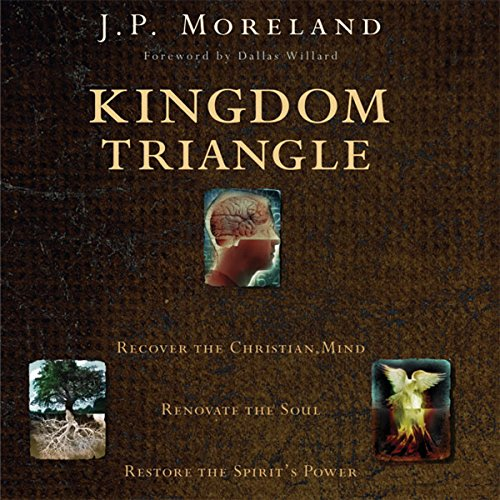 Kingdom Triangle Audiobook By J. P. Moreland cover art
