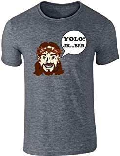 Pop Threads Jesus YOLO JK BRB Funny Dank Christian Meme Graphic Tee T-Shirt for Men