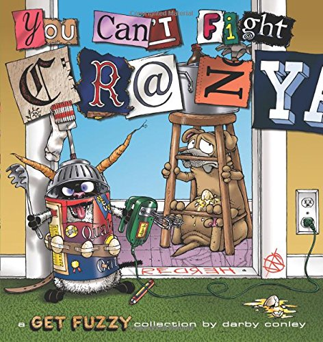 You Can't Fight Crazy: A Get Fuzzy Collection (Volume 22)