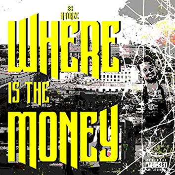 Where Is the Money (feat. K-Torze)