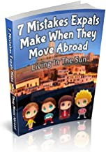 7 Mistakes Expats Make When They Move Abroad (Moving Abroad Series Book 5)