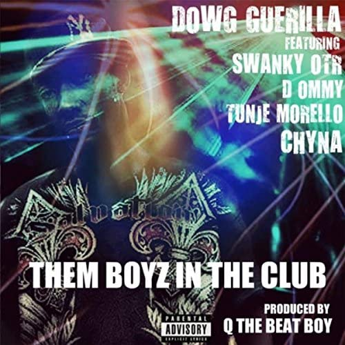 Dowg Guerrila feat. Chyna, Tunje Morello, D Ommy & Swanky Otr