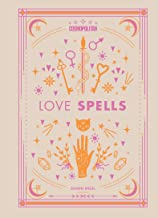 Cosmopolitan Love Spells: Rituals and Incantations for Getting the Relationship You Want (Volume 2) (Cosmopolitan Love Magick)