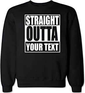 Men's Straight Outta [Your Text Here] Custom Personalized Crew Neck Sweater