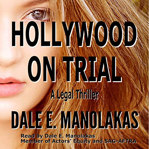 Hollywood on Trial: A Legal Thriller Audiobook By Dale E. Manolakas cover art