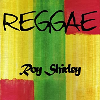 Reggae Roy Shirley