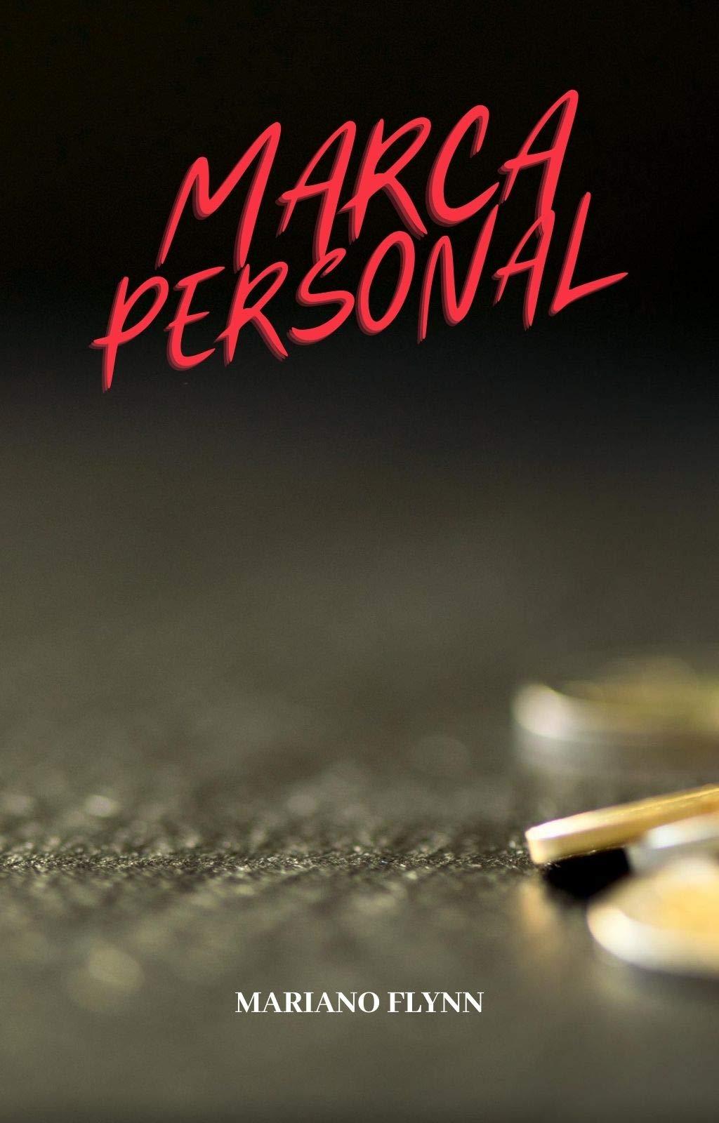 Marca Personal: Sé Auténtico y Legendario, crea tu marca personal! (Spanish Edition)