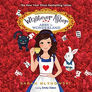 Abby in Wonderland     Whatever After: Special Edition              By:                                                                                                                                 Sarah Mlynowski                               Narrated by:                                                                                                                                 Emily Eiden                      Length: 4 hrs and 20 mins     58 ratings     Overall 4.7