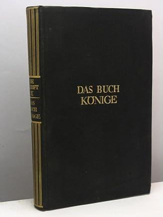 Das Buch Konige verdeutscht von Martin Buber gemeinsam mit Franz Rosenzweig - Die Schrift zu verdeutschen unternommen von Martin Buber gemeinsam mit Franz Rosenzweig, vol. IX