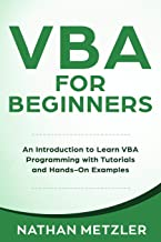 VBA for Beginners: An Introduction to Learn VBA Programming with Tutorials and Hands-On Examples