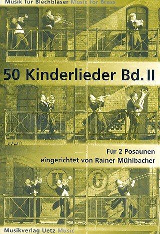 50enfants chansons pour 2Trombone (II)/50Children Songs For 2Courant Bones (II) (Musique pour les petites et une Plus Grande oiseaux)