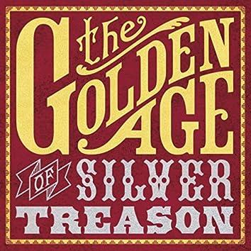 The Golden Age of Silver Treason