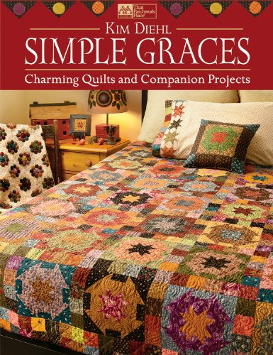 Simple Graces: Charming Quilts and Companion Projects (That Patchwork Place)