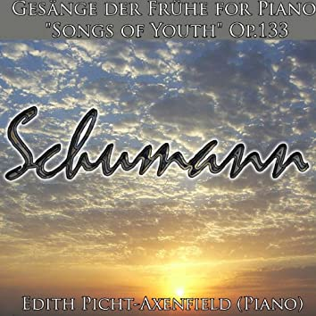 """Schumann: Gesänge der Frühe for Piano """"Songs of Youth"""" Op.133"""