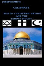 Caliphate: Rise of the Islamic Nation and the Temple Mount
