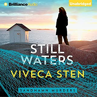 Still Waters     Sandhamn Murders, Book 1              By:                                                                                                                                 Viveca Sten,                                                                                        Marlaine Delargy - translation                               Narrated by:                                                                                                                                 Angela Dawe                      Length: 9 hrs and 2 mins     759 ratings     Overall 3.9