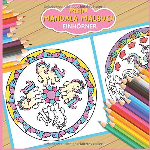 Mein Mandala Malbuch: 50 tolle Einhorn Mandalas für Kinder zum Ausmalen und als Kopiervorlage für PädagogInnen. (Meine Mandala Welt, Band 3)