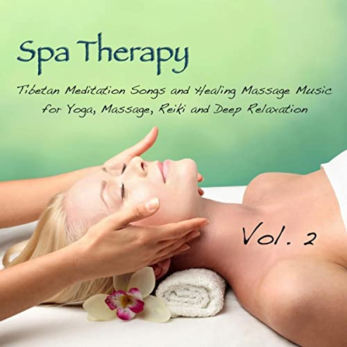 Spa Therapy, Vol. 2 - Tibetan Meditation Songs and Healing ...