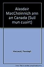 Alasdair MacCoinnich Ann an Canada (Suil Mun Cuairt)