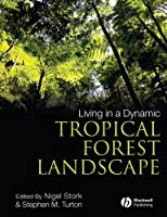 Living in a Dynamic Tropical Forest Landscape