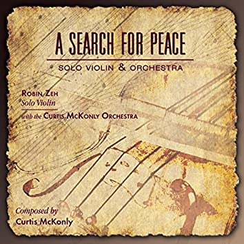 A Search for Peace (feat. Robin Zeh & Curtis McKonly Orchestra)