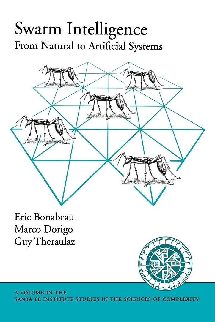 奨学金意図すべきSwarm Intelligence: From Natural to Artificial Systems (Santa Fe Institute Studies on the Sciences of Complexity)