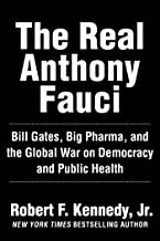 The Real Anthony Fauci: Bill Gates, Big Pharma, and the Global War on Democracy and Public Health (Children's Health Defen...