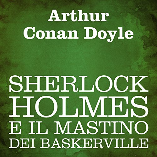 Sherlock Holmes e il mastino dei Baskerville [The Hound of the Baskervilles] audiobook cover art