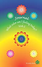 Journal: What color am I feeling today? (Vol.1)