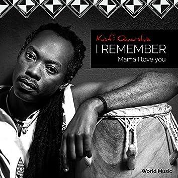I Remember (Mama I Love You)