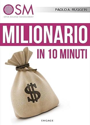 Milionario in 10 minuti: 10 semplici consigli per migliorare la tua situazione economica