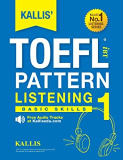 Kallis' TOEFL Ibt Pattern Listening 1: Basic Skills (College Test Prep 2016 + Study Guide Book + Practice Test + Skill Building - TOEFL Ibt 2016)