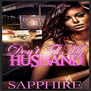 Don't Tell My Husband: BWWM Romance                   By:                                                                                                                                 Sapphire                               Narrated by:                                                                                                                                 Katt Kampbell                      Length: 3 hrs and 28 mins     26 ratings     Overall 4.4