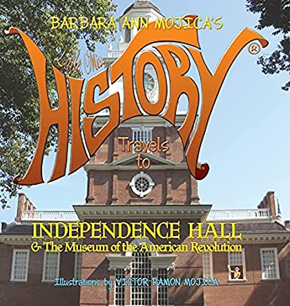 Little Miss HISTORY Travels to INDEPENDENCE HALL & The Museum of the American Revolution