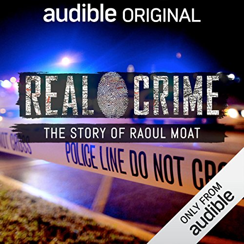 Ep. 5: The Story of Raoul Moat (Real Crime) audiobook cover art