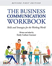 The Business Communication Workbook: Skills and Strategies for the Working World