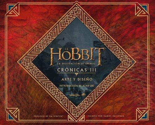 El Hobbit. La Desolación de Smaug. Crónicas III. Arte y diseño (Biblioteca J. R. R. Tolkien)