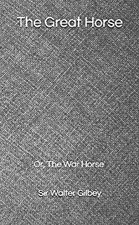 The Great Horse: Or, The War Horse