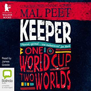 Keeper                   By:                                                                                                                                 Mal Peet                               Narrated by:                                                                                                                                 James Goode                      Length: 6 hrs and 23 mins     3 ratings     Overall 4.7