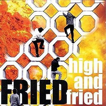 High & Fried