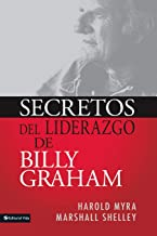 Secretos Del Liderazgo De Billy Graham (Spanish Edition)