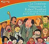 La troisième vengeance de Robert Poutifard - Gallimard Jeunesse - 28/02/2013
