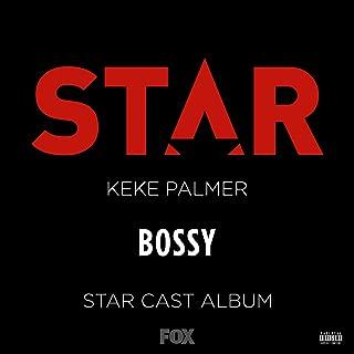 """Bossy [Explicit] (From """"Star"""" Season 2)"""