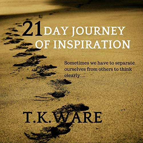 21 Day Journey of Inspiration                   By:                                                                                                                                 TK Ware                               Narrated by:                                                                                                                                 Dale Elliott                      Length: 41 mins     Not rated yet     Overall 0.0