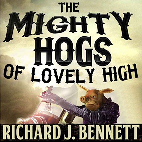 The Mighty Hogs of Lovely High audiobook cover art