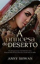 A princesa do Deserto Livro 01: Saga mulheres fortes