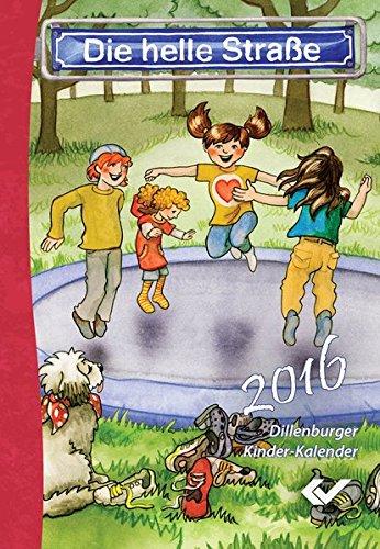 Die Helle Straße 2016 Buchausgabe: Dillenburger Kinder-Kalender