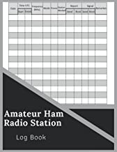 Amateur Radio Station Log Book: Logbook Journal Notebook For Amateur Radio Operator Track All Communications ...